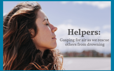 Helpers: Gasping for Air as We Rescue Others from Drowning